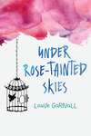 Louise Gornall: Under Rose-Tainted Skies