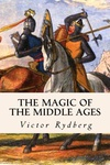 Viktor Rydberg: The Magic of the Middle Ages