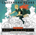 Cassandra Clare: The Official Mortal Instruments Coloring Book