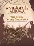 Balla Tibor: A világégés albuma / The album of the Great War