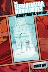 Catherynne M. Valente: The Refrigerator Monologues