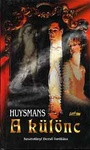 Joris-Karl Huysmans: A különc
