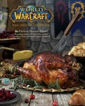 Chelsea Monroe-Cassel: World of Warcraft: The Official Cookbook