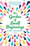 Abbi Waxman: The Garden of Small Beginnings