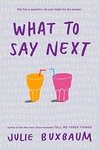 Julie Buxbaum: What To Say Next