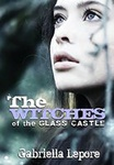 Gabriella Lepore: The Witches of the Glass Castle