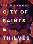 Natalie C. Anderson: City of Saints & Thieves