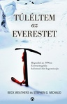 Beck Weathers – Stephen G. Michaud: Túléltem az Everestet