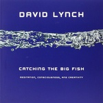 David Lynch: Catching the Big Fish