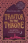Alwyn Hamilton: Traitor to the Throne