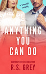 R. S. Grey: Anything You Can Do