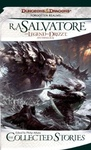 R. A. Salvatore: The Collected Stories: The Legend of Drizzt Anthology