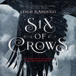 Leigh Bardugo: Six of Crows