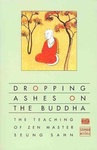 Seung Sahn: Dropping Ashes on the Buddha