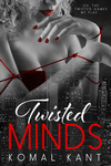 Komal Kant: Twisted Minds