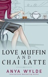 Anya Wylde: Love Muffin and Chai Latte