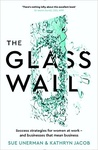 Sue Unerman – Kathryn Jacob: The Glass Wall