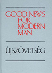 Good News For Modern Man – Újszövetség