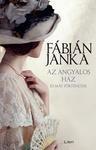 Fábián Janka: Az angyalos ház és más történetek