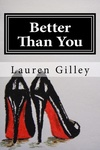 Lauren Gilley: Better Than You