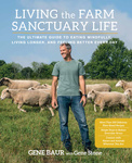 Gene Baur – Gene Stone  Living the Farm Sanctuary Life eaedfae8a1