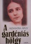 Alexandra Ripley: A gardéniás hölgy