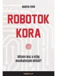 Martin Ford: Robotok kora
