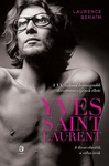 Laurence Benaim: Yves Saint Laurent
