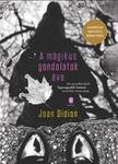 Joan Didion: A mágikus gondolatok éve