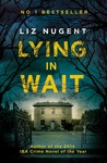 Liz Nugent: Lying in Wait