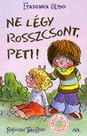Francesca Simon: Ne légy Rosszcsont, Peti!