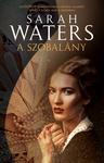 Sarah Waters: A szobalány