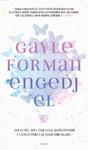Gayle Forman: Engedj el