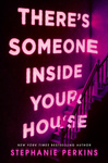 Stephanie Perkins: There's Someone Inside Your House