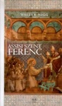 Walter Nigg: Assisi Szent Ferenc