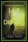 Libba Bray: Lair of Dreams