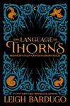 Leigh Bardugo: The Language of Thorns