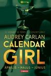 Audrey Carlan: Calendar Girl – Április – Május – Június