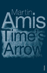Martin Amis: Time's Arrow
