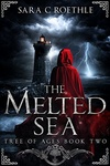 Sara C. Roethle: The Melted Sea