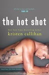 Kristen Callihan: The Hot Shot