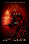 Amy Harmon: The Queen and the Cure