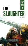 Dan Abnett: I Am Slaughter