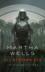 Martha Wells: All Systems Red