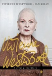 Ian Kelly – Vivienne Westwood: Vivienne Westwood