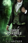 C. J. Archer: Ashes To Ashes