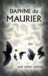 Daphne du Maurier: The Birds and other stories