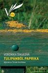 Veronika Šikulová: Tulipánból paprika