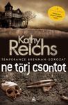 Kathy Reichs: Ne törj csontot