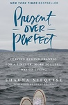 Shauna Niequist: Present Over Perfect